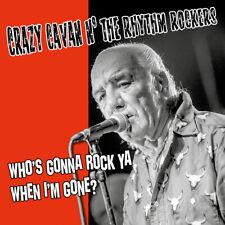 Crazy Cavan & The Rhythm Rockers - Who's Gonna Rock Ya When I'm Gone? (LP) - ...