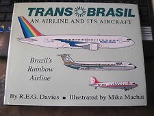 TRANS BRASIL AN AIRLINE AND ITS AIRCRAFT, FIRST EDITION 1997