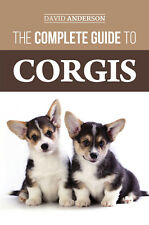 Corgi Book: The Complete Guide to Corgis: 2018 - Pembroke and Cardigan Welsh