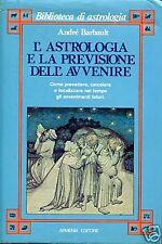 L'ASTROLOGIA E LA PREVISIONE ... * Barbault Andrè