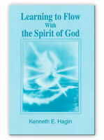 Learning to Flow With the Spirit of God - A Minibook by Kenneth E Hagin, Sr.