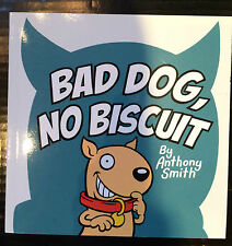 Bad Dog No Biscuit Illustrated Paperback Anthony Smith Souvenir Press