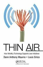 Thin Air: How Wireless Technology Supports Lean Initiatives by Maurno, Dann Ant