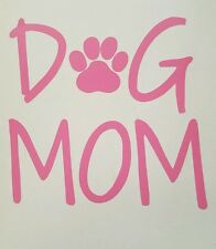 Dog Mom Decal with Paw Print ***AVAILABLE IN 20 COLORS***