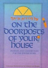 On the Doorposts of Your House: Al Mezuzot Beitecha Prayers and Ceremonies for