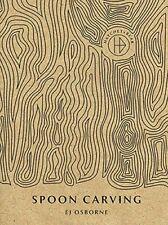 Hatchet & Bear Spoon Carving, E. J. Osborne, New condition, Book