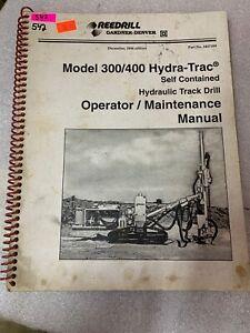 Reedrill 300 400 HYDRA TRAC HYDRAULIC TRACK DRILL OPERATOR MAINT MANUAL #542