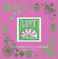 Cupcakes from the Heart - Samantha Blears - Love Factory - Brand New RRP £16.99