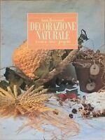 DECORAZIONE NATURALE - BENVENUTI (MONDOLIBRI 1999) Ca