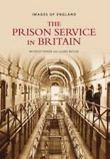 The Prison Service in Britain by NCCL Galleries Of Justice, Laura Butler,...