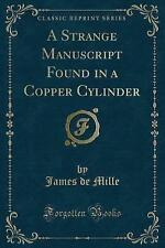 A Strange Manuscript Found in a Copper Cylinder (Classic Reprint) by De Mille