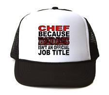 Trucker Hat Cap Foam Mesh Chef Because Badass Isn't An Official Job Title