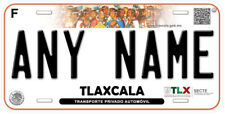Tlaxcala Mexico Any Name Number Novelty Auto Car License Plate C05