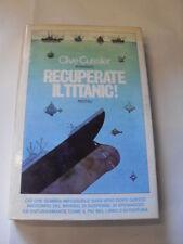 CUSSLER - RECUPERATE IL TITANIC! - ED. RIZZOLI - 1977