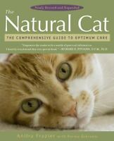 The Natural Cat : The Comprehensive Guide to Optimum Care by Anitra Frazier