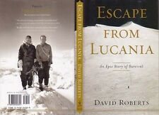 Mountaineering: Roberts, Escape from Lucania, 1st ed hc, New, Signed by 2!