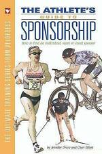The Athlete's Guide to Sponsorship: How to Find an Individual, Team, or Event Sp