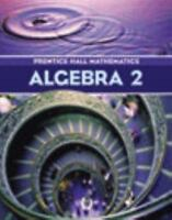 Algebra 2 by Prentice-Hall Staff (2002, Hardcover, Student Edition of Textbook)