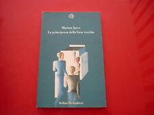 MARINA JARRE-LA PRINCIPESSA DELLA LUNA VECCHIA-BOLLATI BORINGHIERI-1a EDIZ. 1996