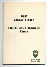 FIRST ANNUAL REPORT SUPREME ALLIED COMMANDER EUROPE Eisenhower 1952 NATO Paris