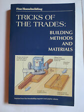 Tricks of the Trades : Building Methods and Materials by Fine Homebuilding SC