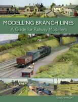 Modelling Branch Lines : A Guide for Railway Modellers, Paperback by Wright, ...