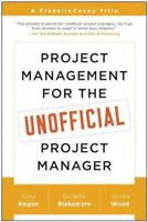 Project Management for the Unofficial Project Manager, Paperback by Kogon, Ko...