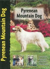 Pyrenean Mountain Dog (Berger Des Pyrenees) (Pet Love) By Juliette Cunliffe New