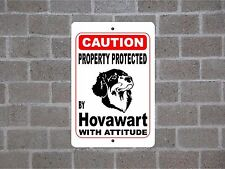 Property protected by Hovawart dog breed with attitude metal sign #B