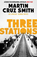 """VERY GOOD"" Three Stations (Arkady Renko), Cruz Smith, Martin, Book"