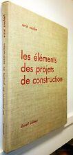 les elements des projets de construction, ernst neufert, 1952, Dunod - V.Good