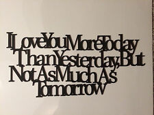 "Black Wood Wall Words ""I Love You More Today Than Yesterday"" Wall Decor Sign"