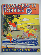 Homecrafts and Hobbies July, 1936 Build A Man-Sized Model R.R. Railroad