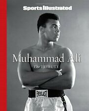 Sports Illustrated Muhammad Ali: The Tribute by The Editors of Sports Illustrate