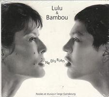 CD DIGIPACK BAMBOU & LULU NE DIS RIEN 2T ECRIT PAR SERGE GAINSBOURG NEUF SCELLE