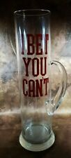 I Bet You Can't 12 7/8� Tall Man Cave Beer Glass