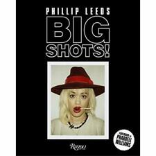 Big Shots!: Polaroids from the World of Hip-Hop and Fas - Hardcover NEW Leeds, P