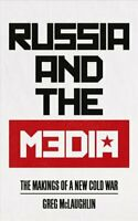 Russia and the Media The Makings of a New Cold War 9780745337654   Brand New