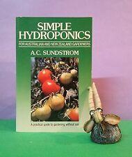 AC Sundstrom: Simple Hydroponics for Australian & New Zealand Gardeners