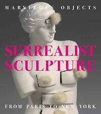 Marvelous Objects: Surrealist Sculpture From Paris to New York,Valerie J. Fletch
