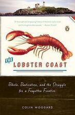 The Lobster Coast: Rebels, Rusticators, And The Struggle For A Forgotten Fron...