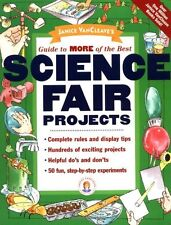 Janice VanCleaves Guide to More of the Best Science Fair Projects by Janice Van
