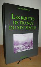 Les Routes de France du XIX ͤ  siècle  Par Georges Reverdy