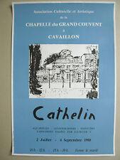 CATHELIN Bernard Affiche originale 1980 Chapelle Grd.Couvent CAVAILLON DRÔME