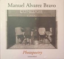Photopoetry - Manuel Alvarez Bravo - Schirmer, Mosel