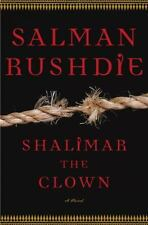 Shalimar the Clown: A Novel by Salman Rushdie