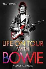 Life on Tour with Bowie: A Genius Remembered, By Sean Mayes,in Used but Good con