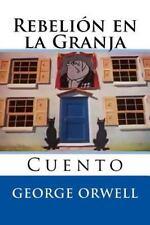Rebelion en la Granja : Cuento by George Orwell (2015, Paperback)