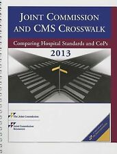 2013 Joint Commission and CMS Crosswalk: Comparing Hospital Standards and Cops (