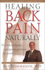 Healing Back Pain Naturally: The Mind-Body Program Proven to Work by Art Brownst
